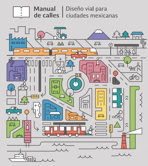 Manual de Calles: diseño vial para ciudades mexicanas