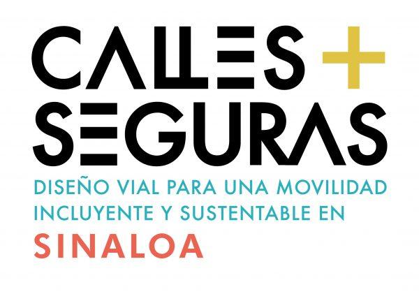 Calles + Seguras. Diseño vial para una movilidad incluyente y sustentable.